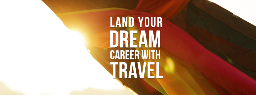 How Travel can help you land your dream career