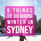 8 Things to do in Sydney during winter